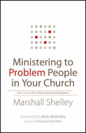 Ministering to Problem People in Your Church