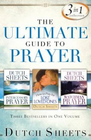 The Ultimate Guide to Prayer