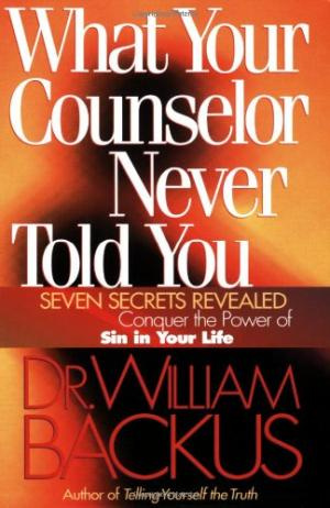 What Your Counselor Never Told You: Seven Secrets Revealed--Conquer the Power of Sin in Your Life