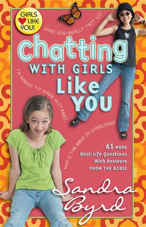 Chatting with Girls Like You: 61 More Real-life Questions with Answers from the Bible