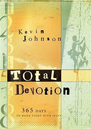 Total Devotion: 365 Days to Hang Tight With Jesus