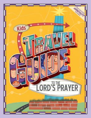 Kids Travel Guide To The Lords Prayer Pb