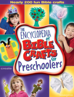 Encyclopedia Of Bible Crafts For Preschoolers