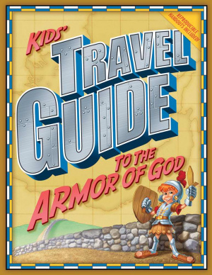 Kids Travel Guide To The Armour Of God P