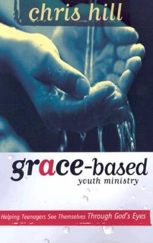 Grace Based Youth Ministry