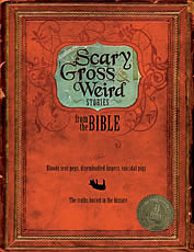 Scary Gross And Weird Stories From The Bible