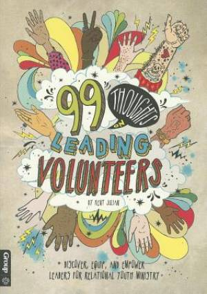 99 Thoughts On Leading Volunteers