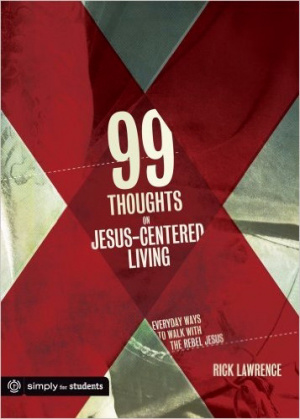 99 Thoughts on Jesus Centered Li