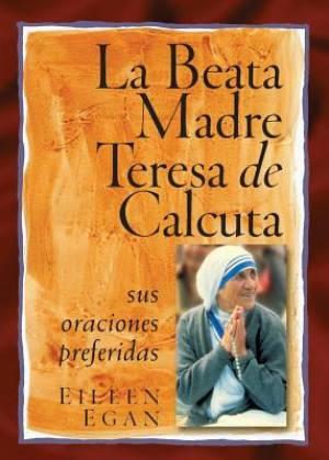 La Beata Madre Teresa de Calcuta