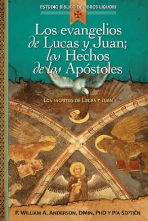 Los Evangelios de Lucas y Juan; Los Hechos de Los Apostoles