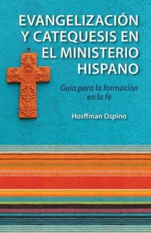 Evangelizacion y Catequesis En El Ministerio Hispano