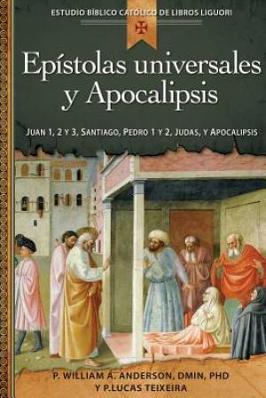 Epistolas Universales y Apocalipsis/Universal Letters and the Book of Revelation
