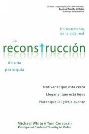La Reconstruccion de Una Parroquia