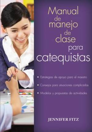Manual del Manejo de Clase Para Catequistas / Classroom Management for Catechists