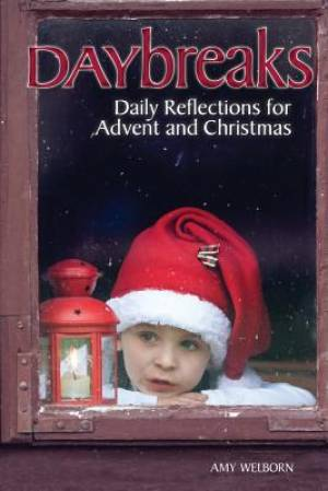 Dailybreaks: Daily Reflections for Advent and Christmas