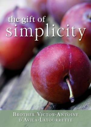 Gift of Simplicity: Heart, Mind, Body, Soul