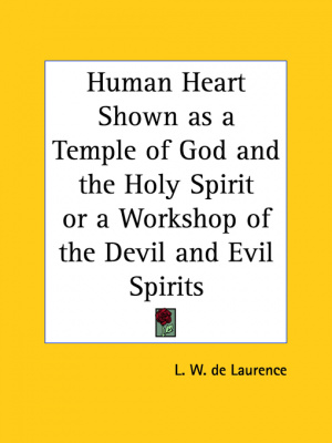 Human Heart Shown As A Temple Of God And The Holy Spirit Or A Workshop Of The Devil And Evil Spirits (1935)