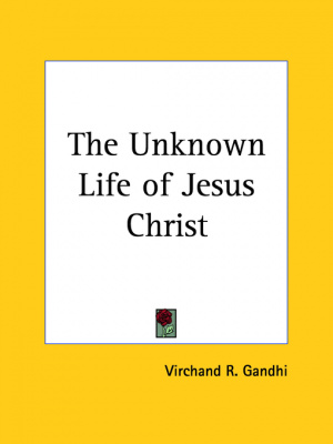 Unknown Life of Jesus Christ (1907)