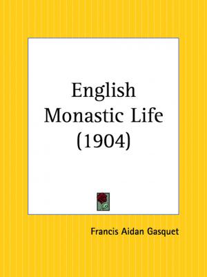 English Monastic Life (1904)