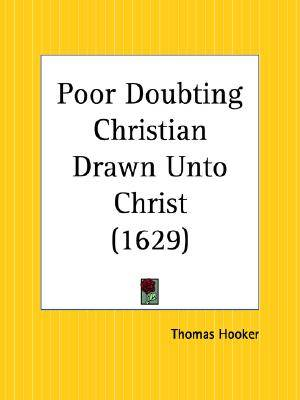 Poor Doubting Christian Drawn Unto Christ (1629)