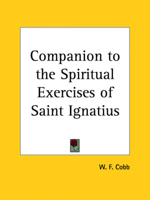 Companion To The Spiritual Exercises Of Saint Ignatius (1928)