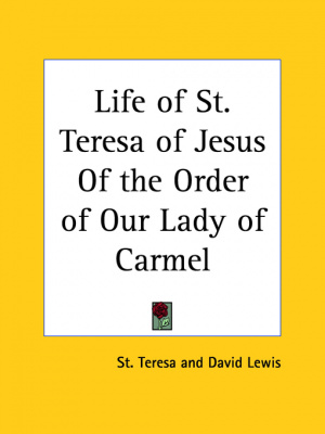 Life of St. Teresa of Jesus of the Order of Our Lady of Carmel (1932)