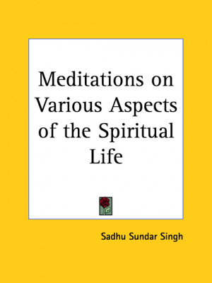 Meditations On Various Aspects Of The Spiritual Life (1926)