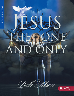Jesus The One And Only Leaders Guide