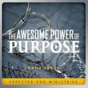Awesome Power Of Purpose, The
