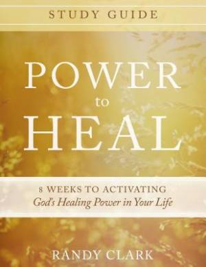Power To Heal Study Guide Paperback