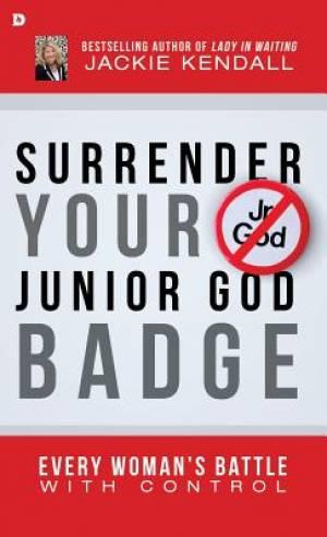 Surrender Your Junior God Badge