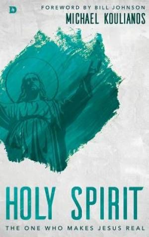 Holy Spirit : The One Who Makes Jesus Real