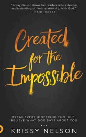 Created for the Impossible: Break Every Hindering