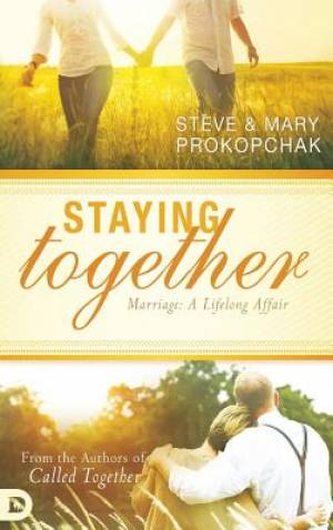 Staying Together: Marriage: A Life-Long Affair