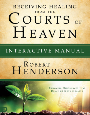Releasing Healing from the Courts of Heaven Interactive Manu