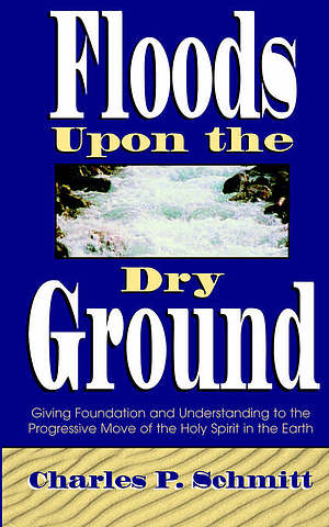 Floods Upon a Dry Ground