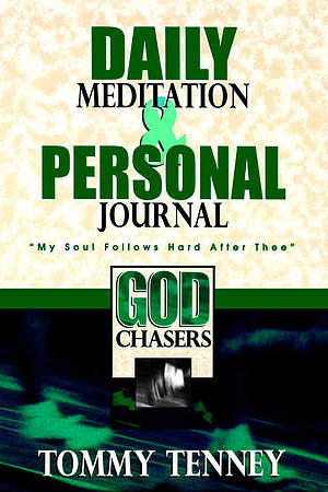 The God Chasers : Daily Meditations and Personal Journal: My Soul Follows Hard After Thee
