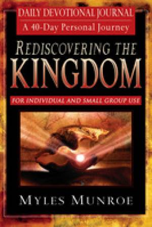 Rediscovering the Kingdom: Ancient Hope for Our 21st Century World; 40 day Devotional Journal