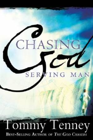 Chasing God Serving Man Pb