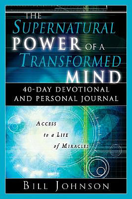 Supernatural Power Of A Transformed Mind 40 Day Devotional