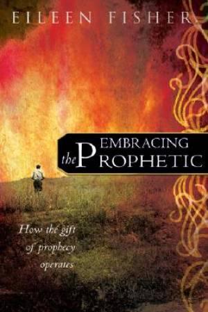 Embracing The Prophetic Pb