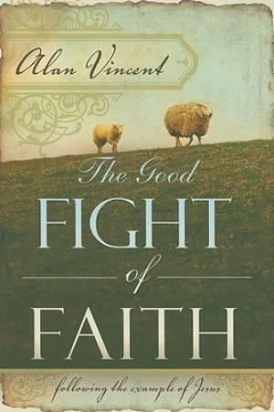 Good Fight Of Faith The Pb