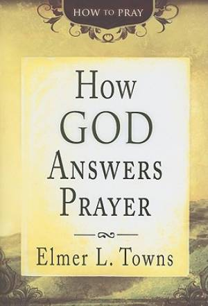 How God Answers Prayer Pb