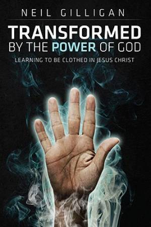 Transformed By The Power Of God Pb
