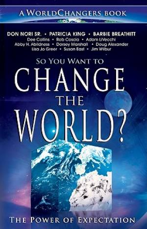 So You Want To Change The World Pb