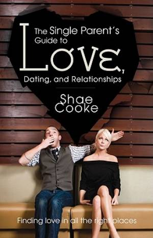 Single Parents Guide To Love Dating A Pb