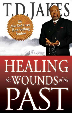 Healing The Wounds Of The Past Pb