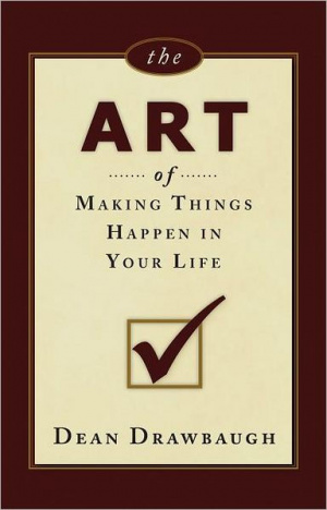 Art Of Making Things Happen In Your Life