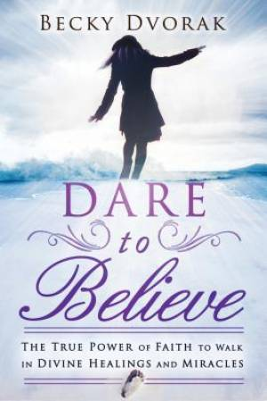 Dare To Believe