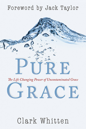 Pure Grace : The Life Changing Power Of Uncontaiminated Grace